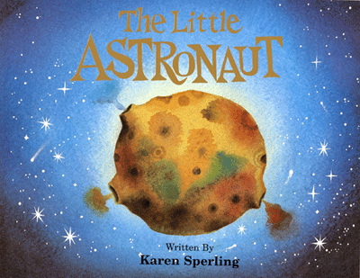 The Little Astronaut by Karen J Sperling